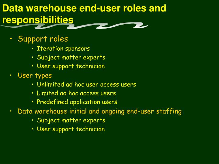 Data warehouse end-user roles and responsibilities