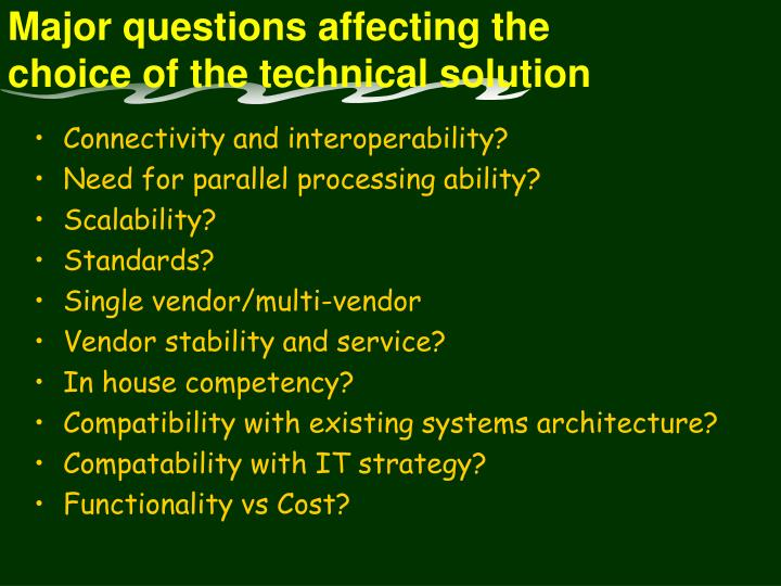 Major questions affecting the choice of the technical solution
