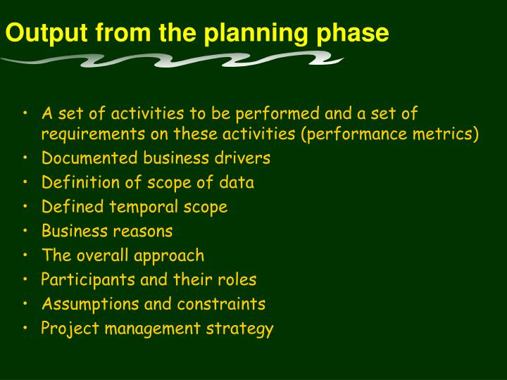 Output from the planning phase
