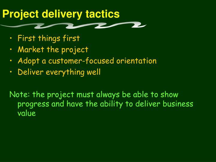 Project delivery tactics