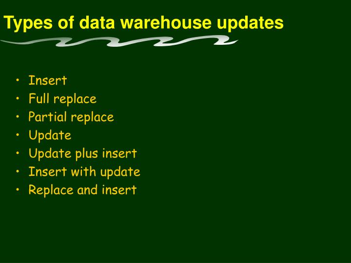 Types of data warehouse updates