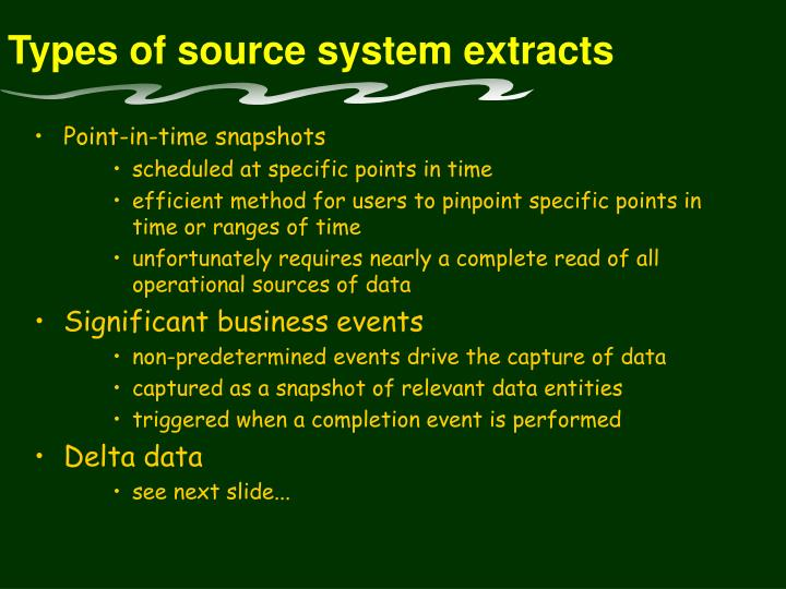 Types of source system extracts