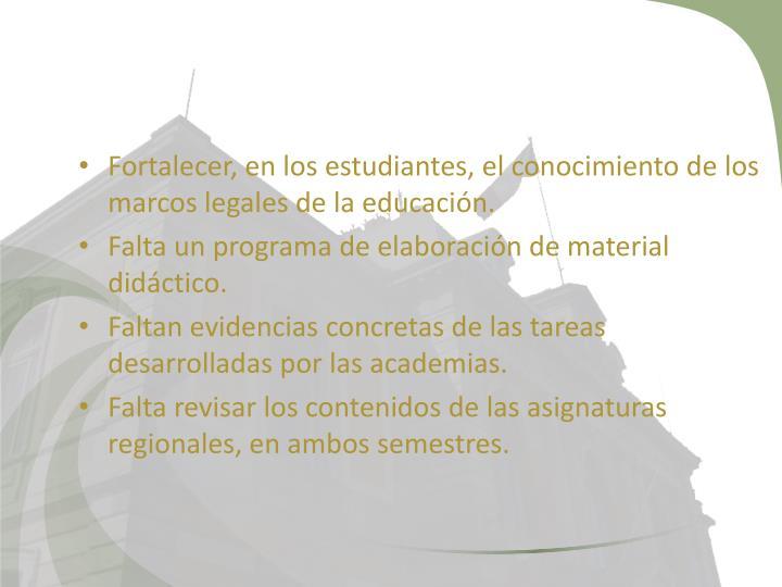 Fortalecer, en los estudiantes, el conocimiento de los marcos legales de la educación.