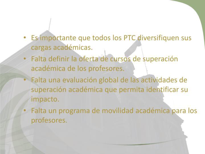 Es importante que todos los PTC diversifiquen sus cargas académicas.