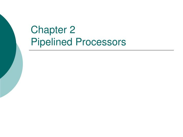 chapter 2 pipelined processors n.