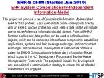 ehr s ci im started jun 2010 ehr system computationally independent information model