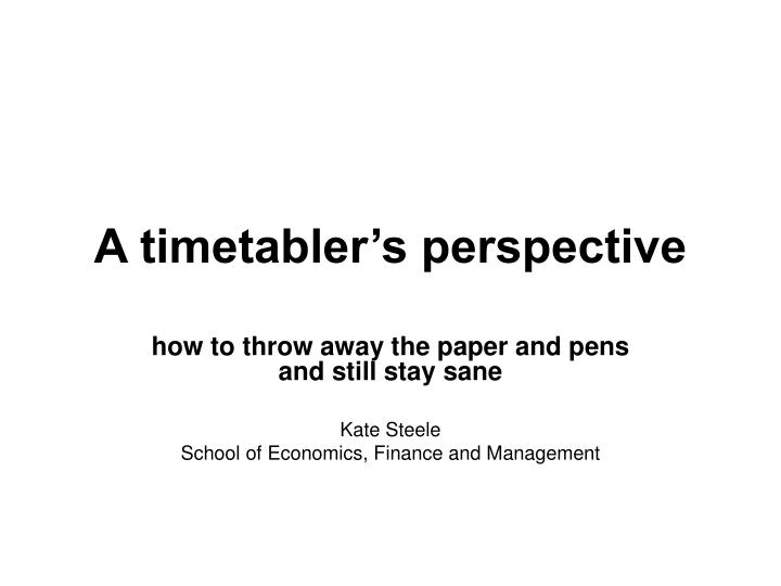 a timetabler s perspective n.
