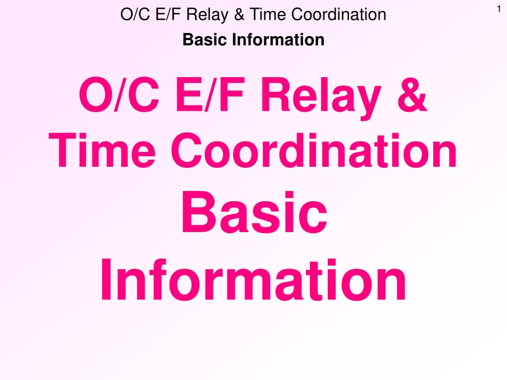Ppt Basic Information Powerpoint Presentation Id5732687 Of Relay Coordination N