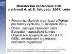 ministersk konference ehk o st rnut 6 a 8 listopadu 2007 le n