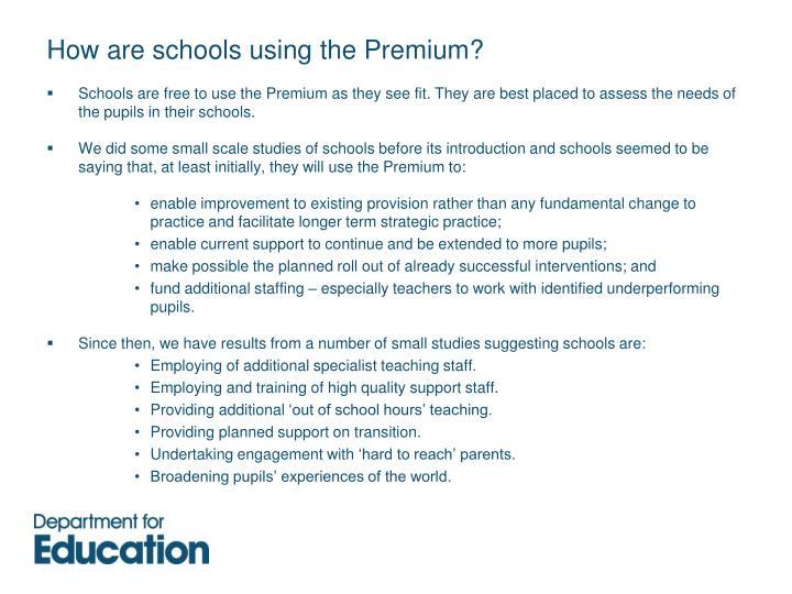 How are schools using the Premium?