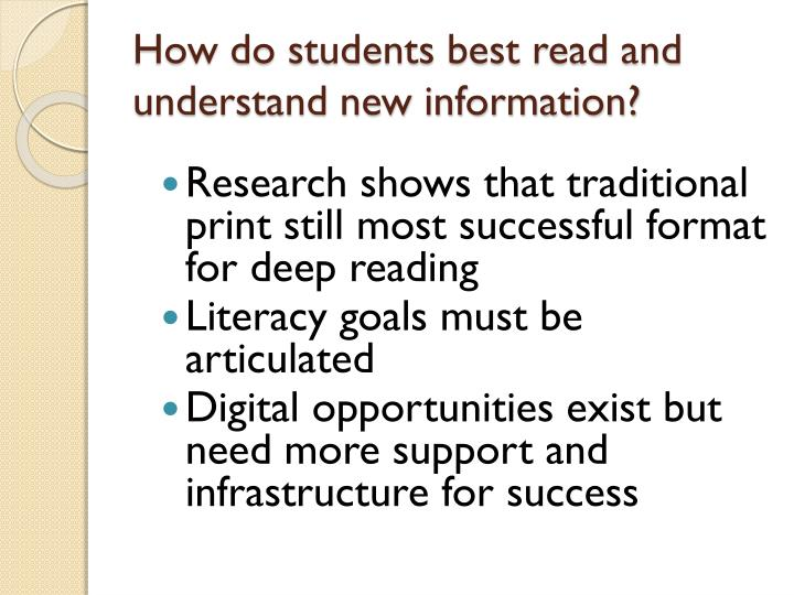How do students best read and understand new information?