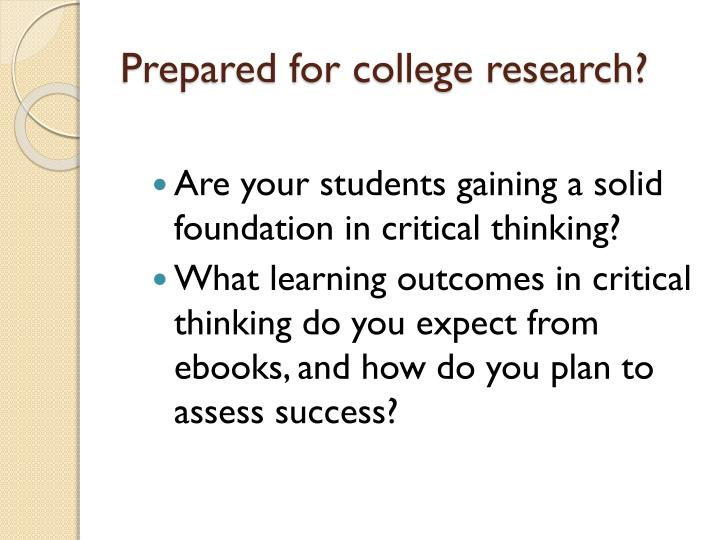 Prepared for college research?