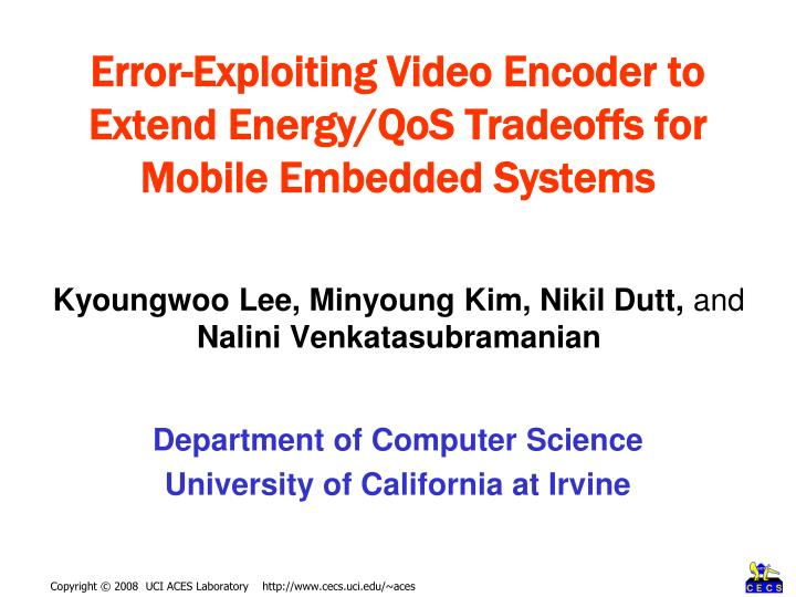error exploiting video encoder to extend energy qos tradeoffs for mobile embedded systems n.