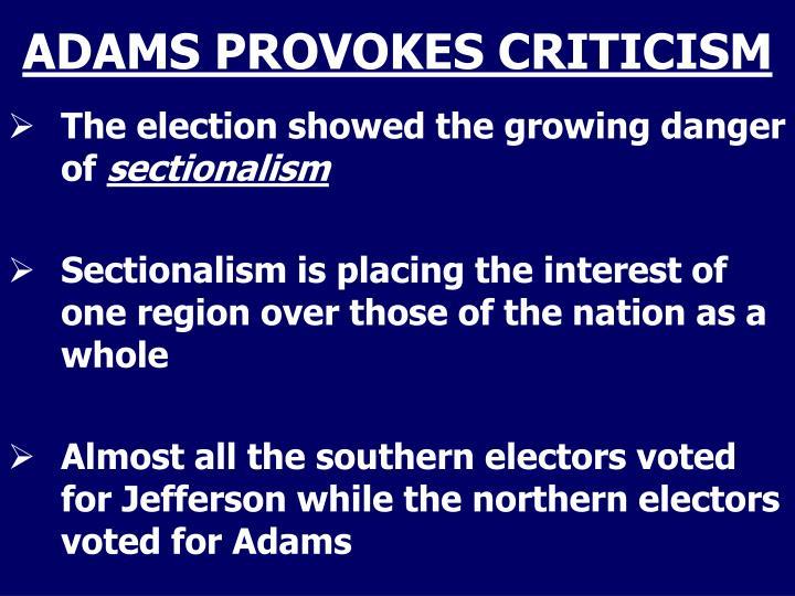 ADAMS PROVOKES CRITICISM