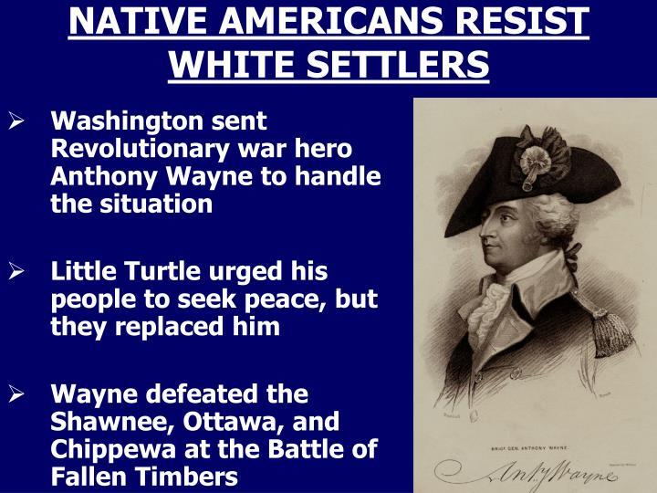 NATIVE AMERICANS RESIST WHITE SETTLERS