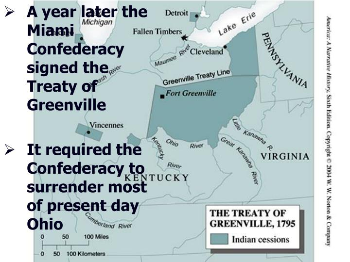 A year later the Miami Confederacy signed the Treaty of Greenville