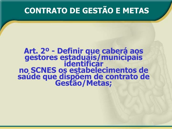 Art. 2º - Definir que caberá aos gestores estaduais/municipais identificar