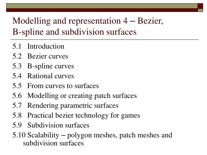 PPT - Modelling and representation 4 – Bezier, B-spline and