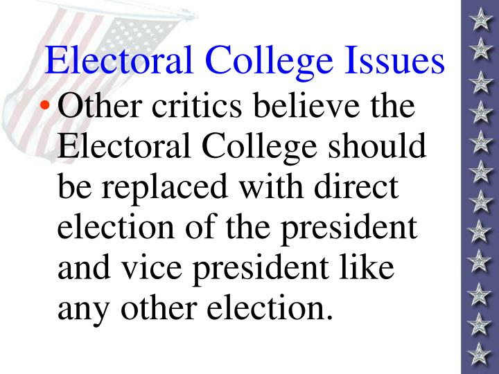 the electoral college should be here to stay Why we should never (ever) abolish the electoral college capital to carry the popular vote or carry the electoral votes here's what those who decry the.