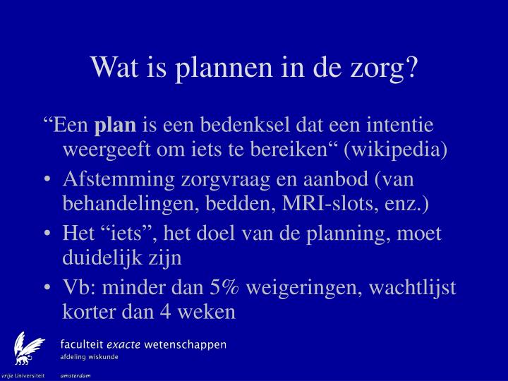 Wat is plannen in de zorg?