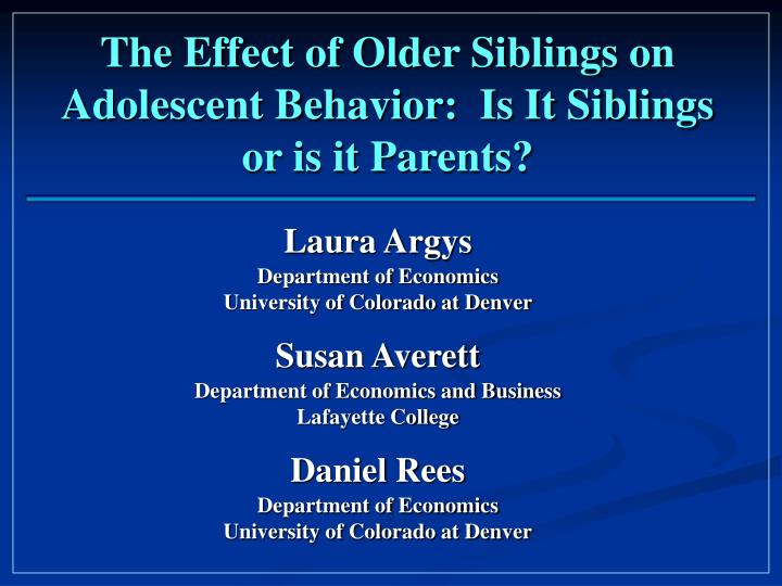 The effect of older siblings on adolescent behavior is it siblings or is it parents