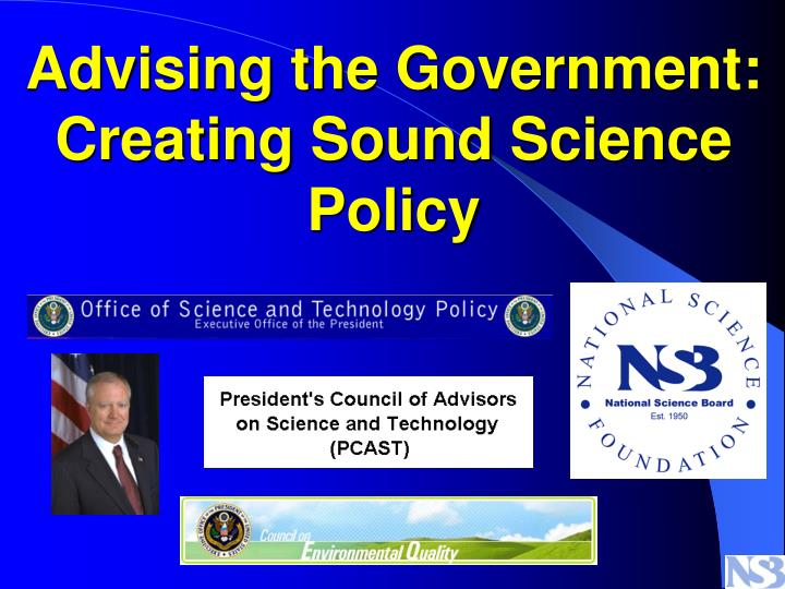 advising the government creating sound science policy n.