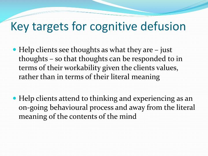 Key targets for cognitive defusion