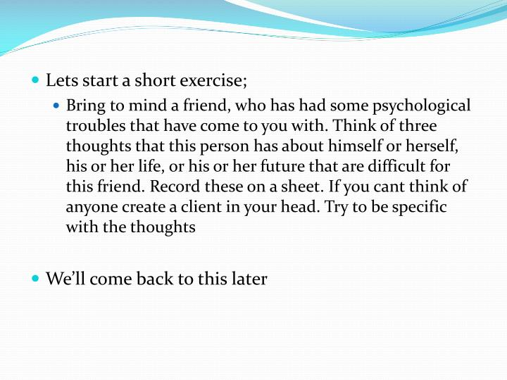 Lets start a short exercise;