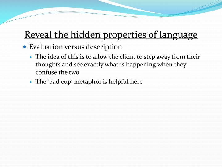 Reveal the hidden properties of language