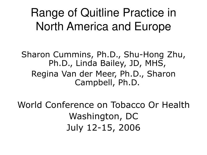 range of quitline practice in north america and europe n.