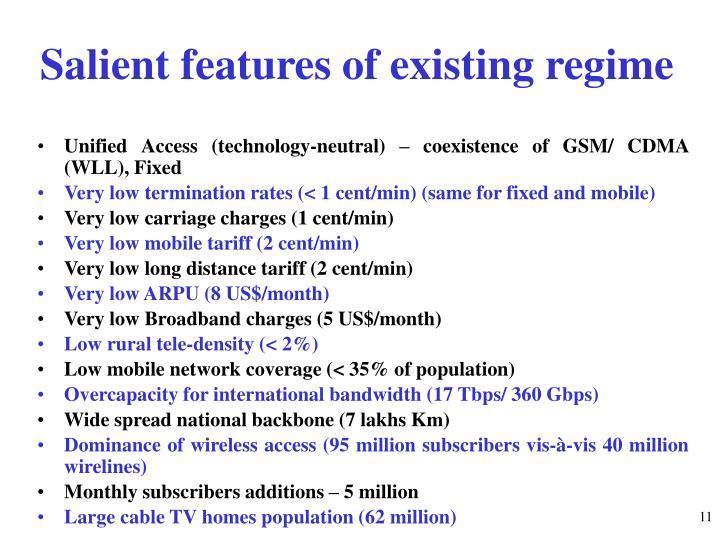 Salient features of existing regime