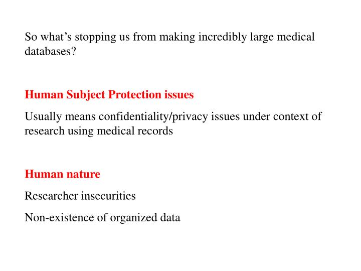 So what's stopping us from making incredibly large medical databases?