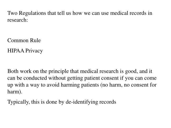 Two Regulations that tell us how we can use medical records in research: