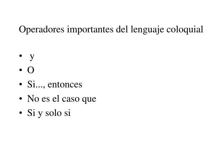 Operadores importantes del lenguaje coloquial
