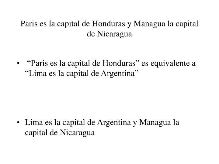 Paris es la capital de Honduras y Managua la capital de Nicaragua