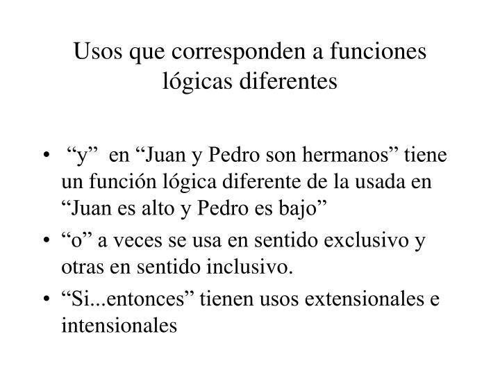 Usos que corresponden a funciones lógicas diferentes