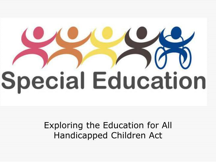 exploring the education for all handicapped children act n.