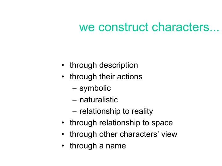 we construct characters...
