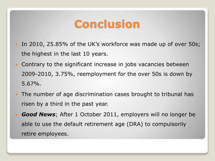 In 2010, 25.85% of the UK's workforce was made up of over 50s; the highest in the last 10 years.