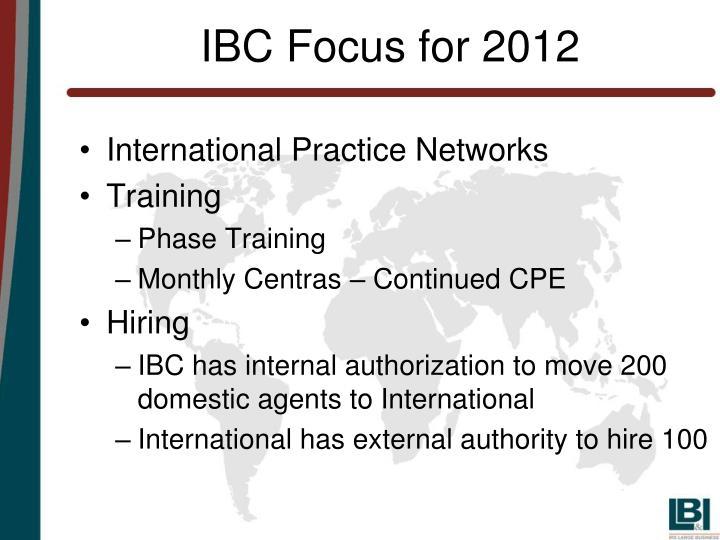 IBC Focus for 2012