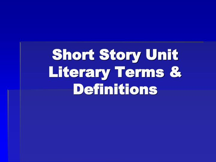 short story unit literary terms definitions n.