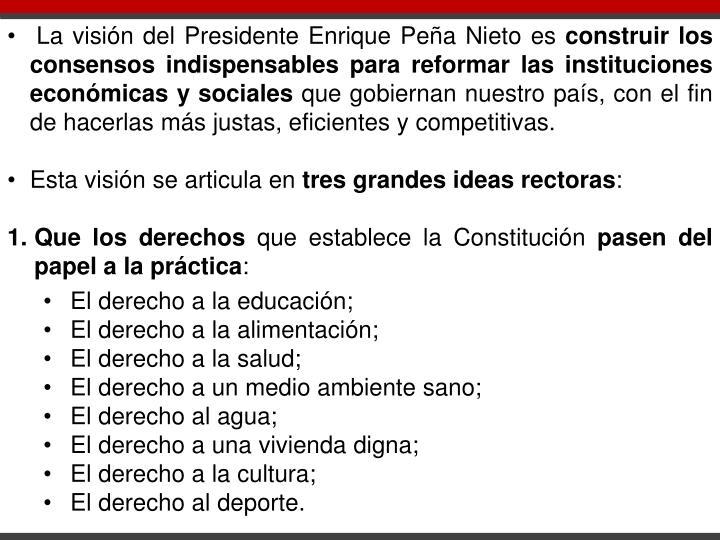 La visión del Presidente Enrique Peña Nieto es