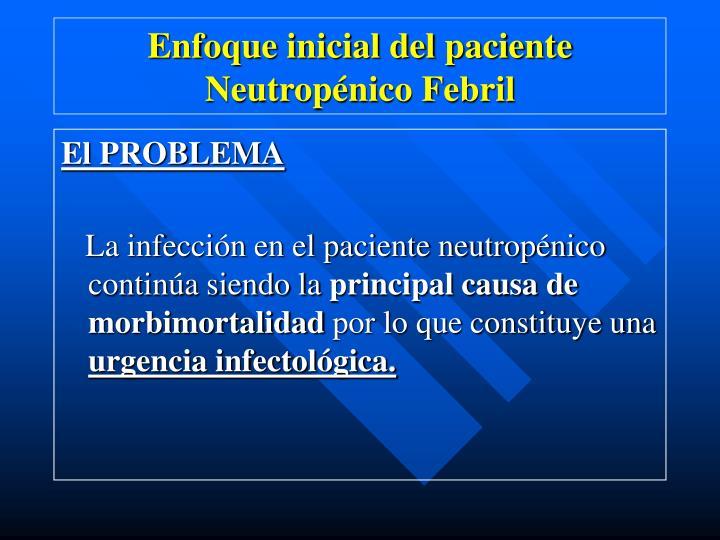 Enfoque inicial del paciente Neutropénico Febril