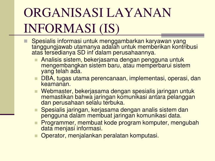 ORGANISASI LAYANAN INFORMASI (IS)