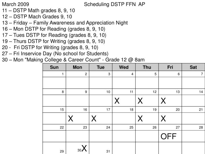 March 2009			Scheduling DSTP FFN  AP