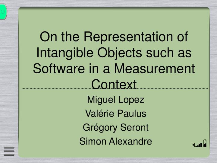 On the representation of intangible objects such as software in a measurement context