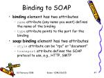 binding to soap