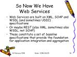 so now we have web services