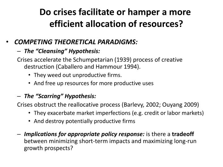 Do crises facilitate or hamper a more efficient allocation of resources