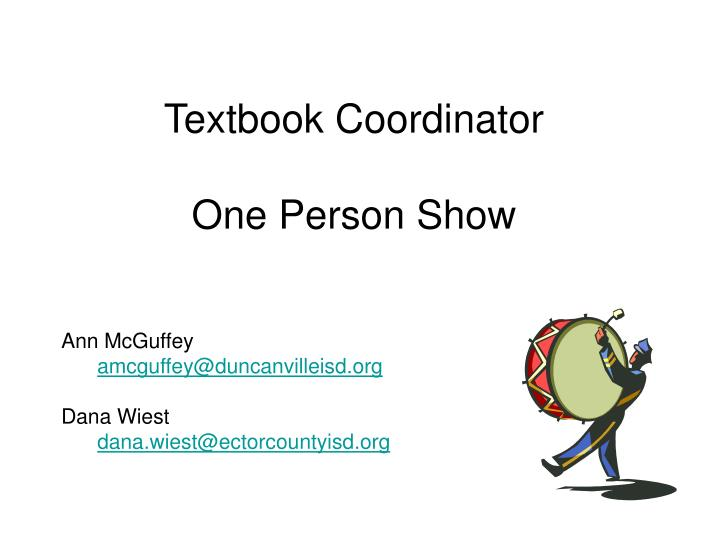 textbook coordinator one person show n.